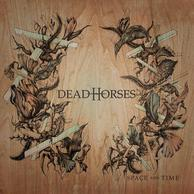 Dead Horses - Space and Time